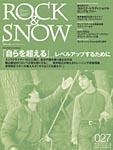 ROCK&SNOW No 27 2005 春号